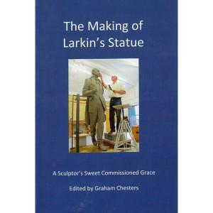 Graham Chesters (ed.), The Making of Larkin's Statue