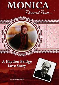 "Monica ""Dearest Bun""… A Haydon Bridge Love Story by Dennis Telford"